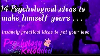 14 Psychological tricks t๐ make him yours|Love hacks |Psychology Reloaded