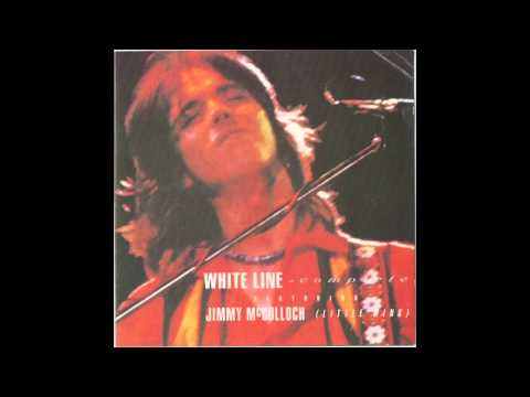White Line Complete: Featuring Jimmy McCulloch (Little Wing)