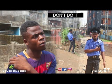 DON'T DO IT (Ec comedy series) (Episode 97)