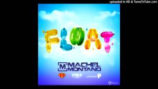 Machel Montano - Float (Davin Roadmix)