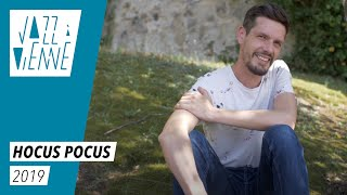 Hocus Pocus - Jazz à Vienne 2019