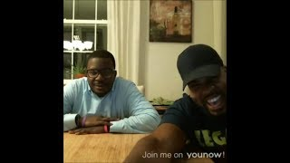 I'm LIVE on YouNow November 23, 2017 Me and My Boy Randy!!!