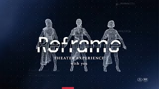 『Reframe THEATER EXPERIENCE with you』予告