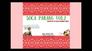 DJ JEL PRESENTS | 2014 SOCA PARANG MIX (NEW VS CLASSICS)