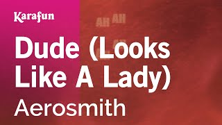 Karaoke Dude (Looks Like A Lady) - Aerosmith *