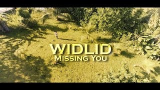 WIDLID - Missing You (Clip Officiel)