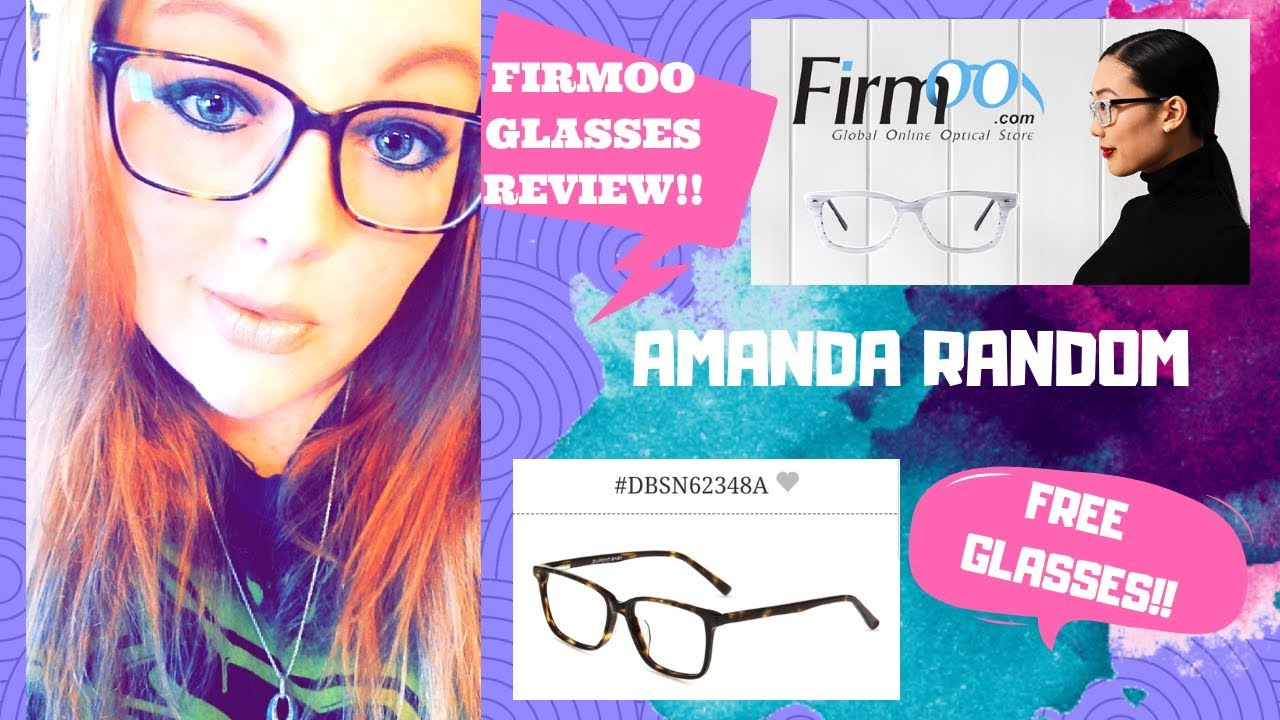 5d343e77537 FIRMOO.COM GLASSES REVIEW  FREE GLASSES!!  AMANDA RANDOM  SEPT.2018 ...