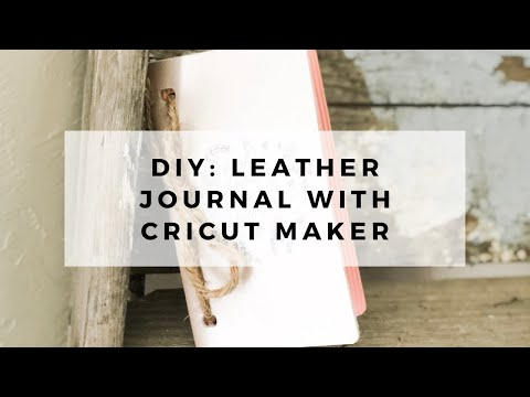 DIY Leather Journal with Cricut Maker // How to Make a Leather Journal with Cricut Maker