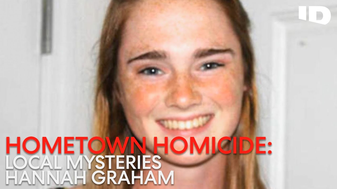 The Last Footage of Hannah Graham | Hometown Homicide: Local Mysteries