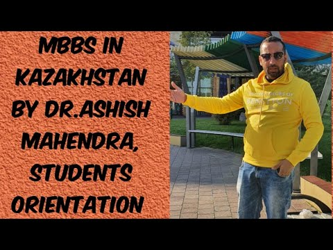 Mbbs in Kazakhstan Episode -3 |Orientation of New Students 2019 |MBBS Abroad |with Dr Ashish