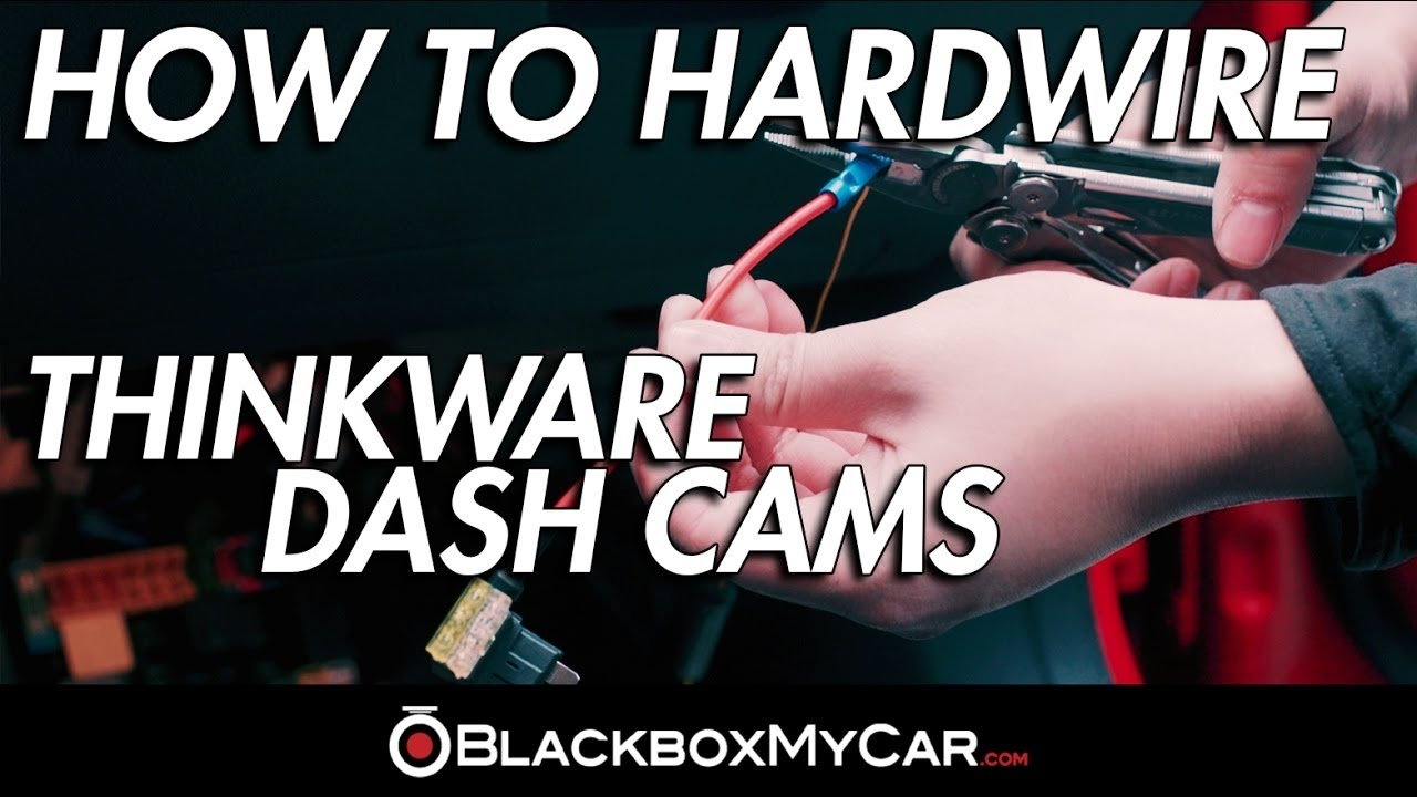 how to hardwire a thinkware dash cam blackboxmycar [ 1280 x 720 Pixel ]