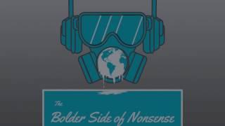 The Bolder Side of Nonsense - Season 1 / Episode 1