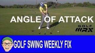 Golf Swing Weekly Fix Angle Of Attack