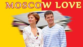 Moscow Love. Movie. Fenix Movie ENG. Melodrama