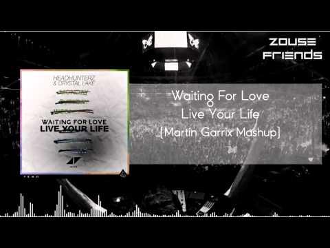 Waiting For Love vs Live Your Life (Martin Garrix Mashup)