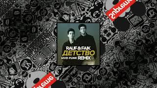 Rauf Faik - Childhood (Mvd Funk Remix )