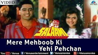 Mere Mehboob Ki Yehi Pehchan (Salaami)