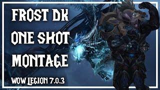 Frost DK Insane One-Shot Arena Montage   ( WoW Legion 7.0.3 )