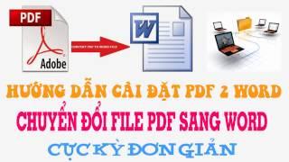 Hướng dẫn cài đặt phần mềm chuyển đổi file PDF sang Word - Convert PDF to Word