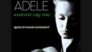 Adele - Someone Like You (Sound Movement DnB Remix)