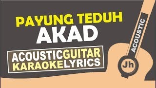 Download Lagu Payung Teduh - Akad (Karaoke Acoustic Instrumental Lirik) Mp3