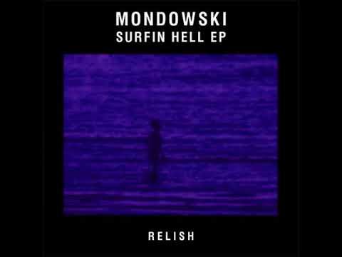 PRÈMIÉRE: Mondowski - Surfin Hell (Headman/Robi Insinna Rework) [Relish]