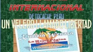 LA FIRME INTERNACIONAL DE TOCACHE - UN VELERO LLAMADO LIBERTAD (PRIMICIA AGOSTO 2010)