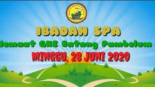 Ibadah SPA Jemaat GKE Batang Pambelum. Minggu, 28 Juni 2020