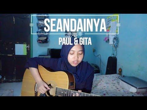 Seandainya - Paul & Gita (Acoustic Cover)