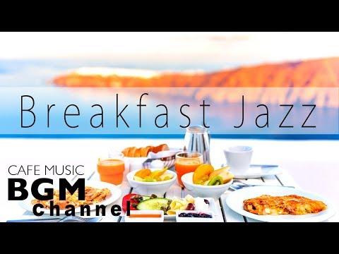 Breakfast Cafe Music - Relaxing Jazz & Bossa Nova Music For Breakfast, Work, Study