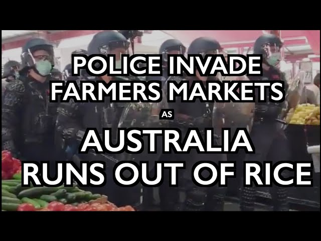 Australia Runs Out of Rice as Police Invade Market Protest