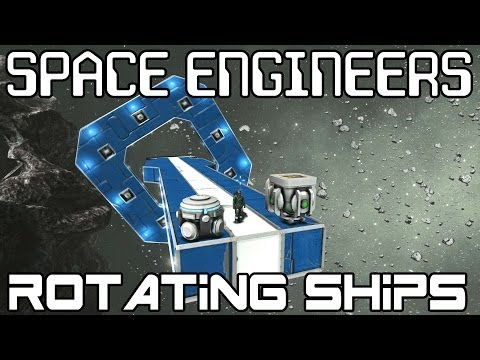 Space Engineers - Rotating Ships