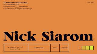 Nick Siarom - Why Didn't You Pay (Original Mix)