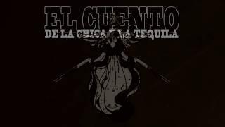 Music video of El Cuento de la Chica y la Tequila