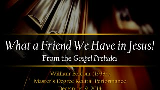 William Bolcom - What a Friend We Have in Jesus!