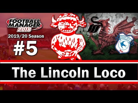 The Lincoln Loco - WHO NEEDS A WELSH BILLIONAIRE - Lincoln City FC - Football Manager 2018 - S03 E05