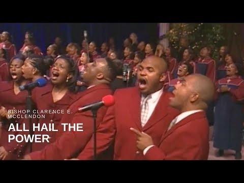 Bishop Clarence E. McClendon - All Hail the Power (Live)