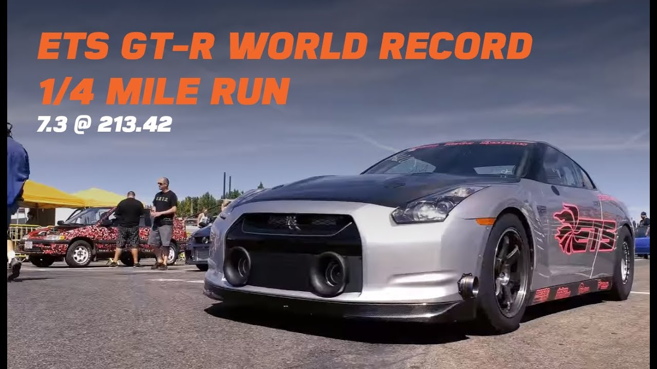 Ets Fastest Gt R 1 4 Mile World Record 7 3 213 42 8 28 16