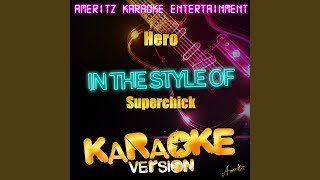 Hero (In the Style of Superchick) (Karaoke Version)