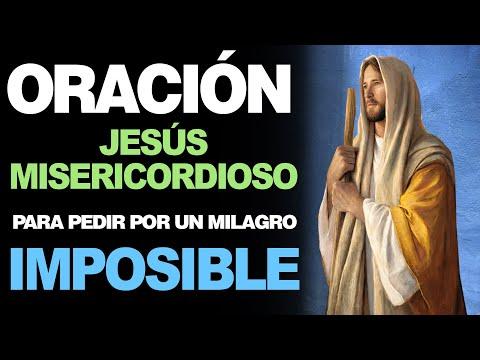 🙏 Oración a Jesús Misericordioso PARA PEDIR UN MILAGRO IMPOSIBLE Y DIFÍCIL 🙇