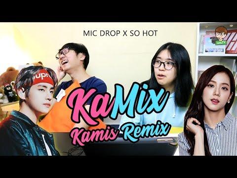 KaMix : BLACKPINK x BTS 'MIC DROP SO HOT!' PETJAHH MEN!!