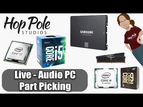 Music Production PC Building - Picking parts for 2018 LIVE