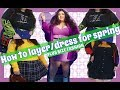 PLUS SIZE FASHION: HOW TO LAYER FOR SPRING| OUTFIT INSPIRATION