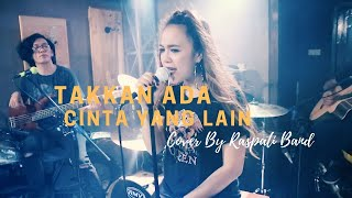 DEWA19 - Takkan Ada Cinta Yang Lain ( LIVE Cover By Raspati Band )
