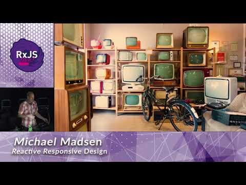 Reactive Responsive Design - Michael Madsen