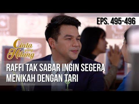 CINTA YANG HILANG - Raffi Tak Sabar Ingin Segera Menikah Dengan Tari [22 April 2019]