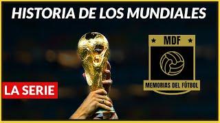HISTORIA DE LOS MUNDIALES (1930-2018) ⚽🏆 | Copa Mundial | Mundiales de fútbol