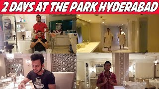 2 Days at The Park Hyderabad!