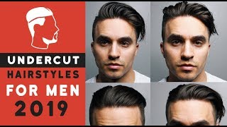 Unique Ways to Style Your Undercut - Men's 2019 Hairstyles