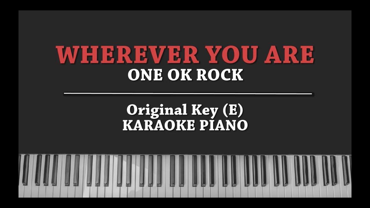 Wherever You Are KARAOKE PIANO COVER One Ok Rock with Romaji Lyric